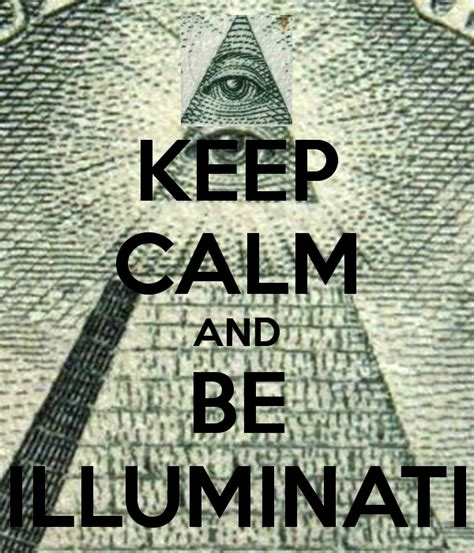 illuminati s keep calm and be illuminati poster illuminati keep