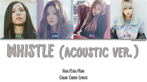 blackpink whistle chord blackpink whistle 휘파람 acoustic ver color coded han