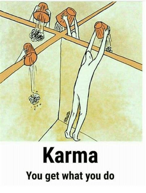 Do What You What You Do karma you get what you do meme on me me