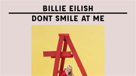 billie eilish i don t billie eilish dont smile at me review en espa 241 ol youtube