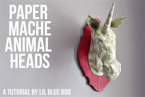 How To Make A Paper Mache Animal - paper mache animal heads a tutorial