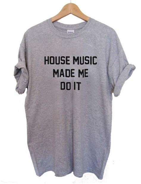 house music t shirt house music t shirt size s m l xl 2xl 3xl