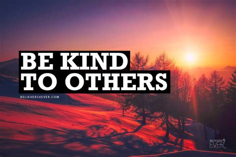be kind to others believers4ever com