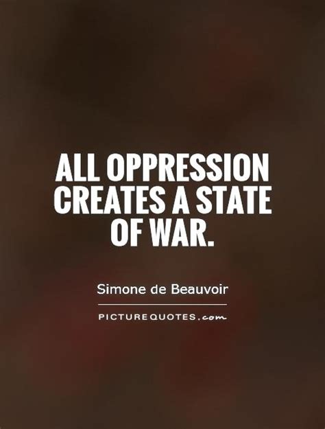 quotes about women and oppression in the elizabethan era all oppression creates a state of war by simone de