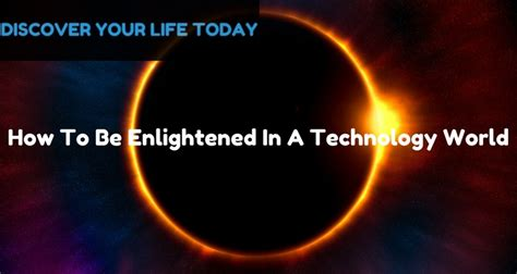 How To Be A by How To Be Enlightened In A Technology World