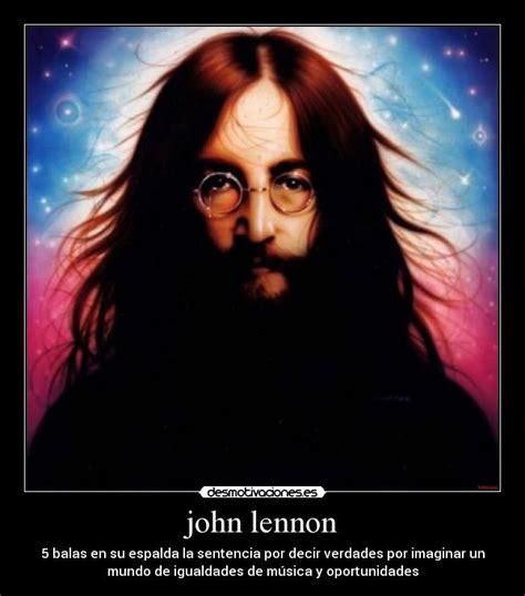 imagenes de john lennon con mensajes john lennon desmotivaciones