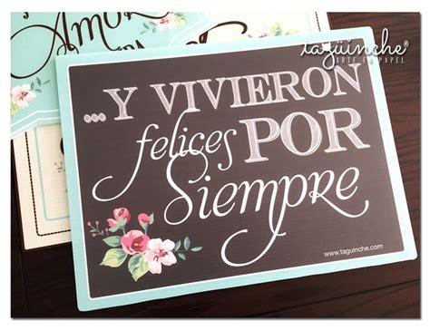 imagenes de felices x siempre 1000 images about letreros para fiesta on pinterest