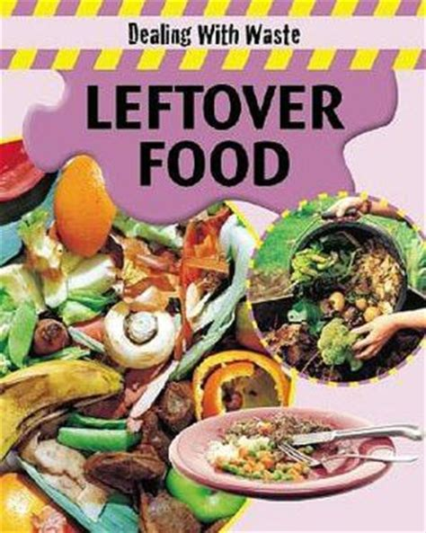 the best 40 leftover recipes the food the waste books destination you any new recipe for the left food