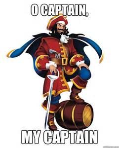 Captain Morgan Meme - o captain my captain scumbag captain morgan quickmeme