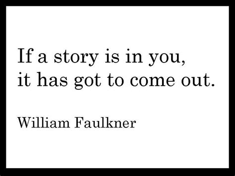 quotes about writing quotes facts william faulkner