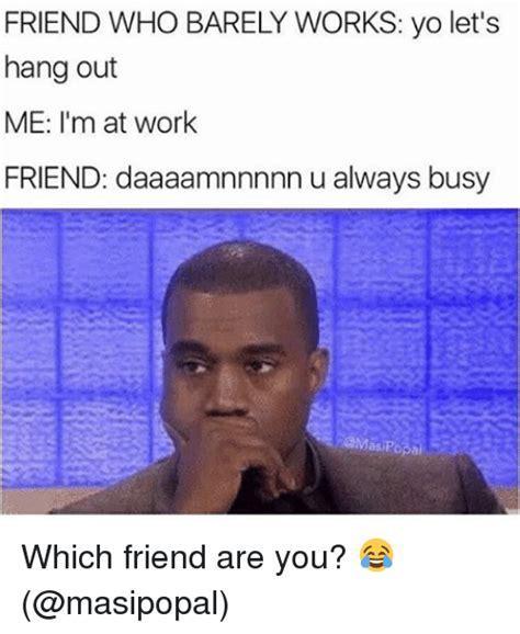 Work Friends Meme - 25 best memes about work friends work friends memes