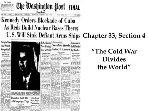 chapter 18 section 3 the cold war at home ppt chapter 33 section 4 the cold war divides the