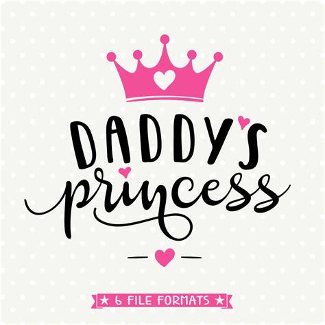 daddy s daddys princess svg girls shirt svg crown svg daddys girl