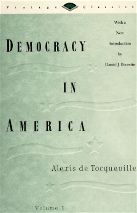 democracy in america what has wrong and what we can do about it books democracy in america volume 1 by de tocqueville