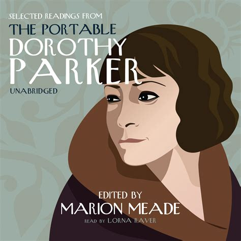 Dorothy Resume Audio by Selected Readings From The Portable Dorothy