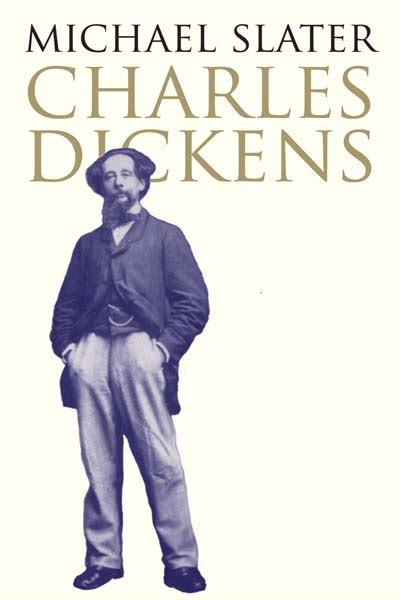 Charles Dickens Biography Michael Slater | charles dickens by michael slater yale university press