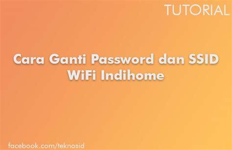 Wifi Portable Indihome cara ganti password dan ssid wifi indihome modem zte f609 teknosid