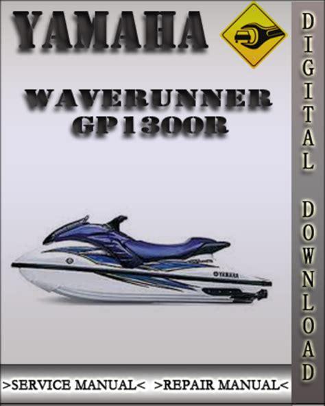 2003 2005 Yamaha Waverunner Gp1300r Factory Service Repair