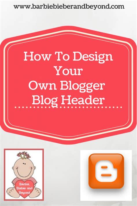 design header for blog how to design your own blog header the sits girls