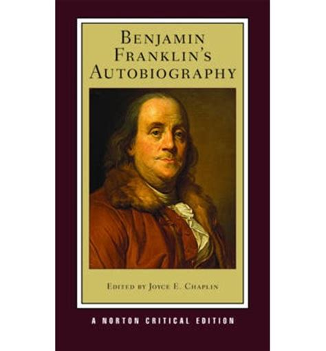 biography benjamin franklin book benjamin franklin s autobiography benjamin franklin