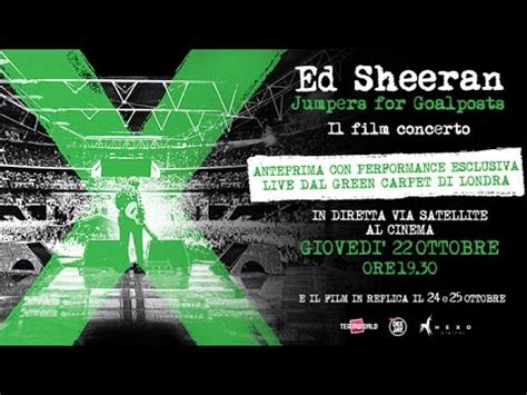 ed sheeran jumpers for goalposts ed sheeran jumpers for goalposts il film concerto al