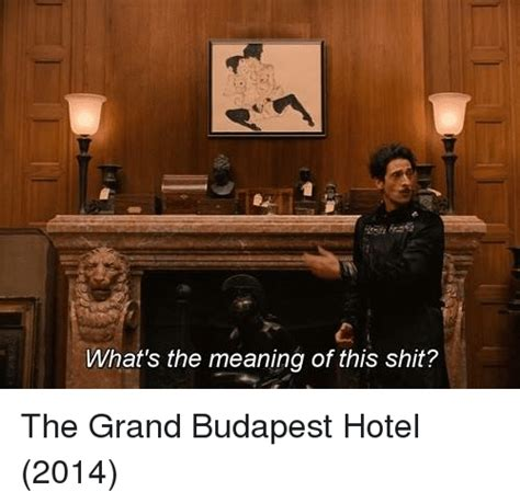 What S Meme Mean - 25 best memes about grand budapest hotel grand budapest