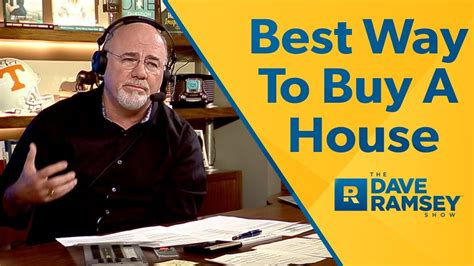 The Best Way To Buy A House Dave Ramsey Rant Youtube
