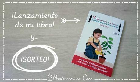 libro montessori en casa el b lanzamiento de mi libro montessori en casa y 161 161 sorteo paperblog