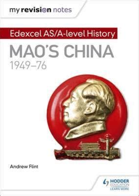 edexcel a level history 1447985435 my revision notes edexcel as a level history mao s china 1949 76 andrew flint book rahva