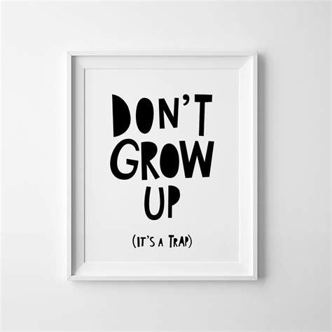 printable wall art printable wall art nursery decor don t grow up its a