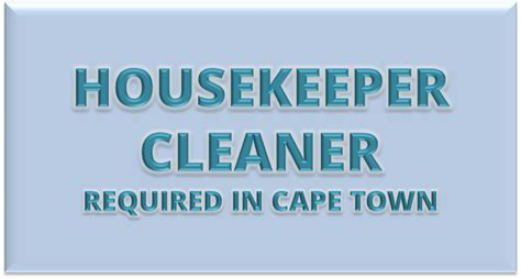 cleaner jobs in cape town housekeeper cleaner required cape town