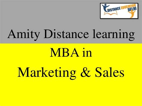 Additional Courses For Mba Marketing by Amity Distance Learning Mba In Marketing And Sales