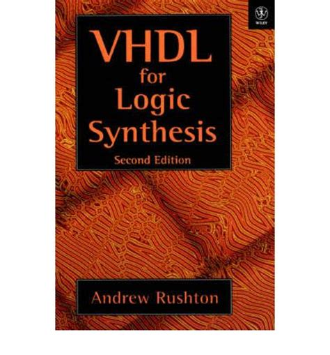 Logic And Architecture Synthesis vhdl for logic synthesis andrew rushton 9780471983255