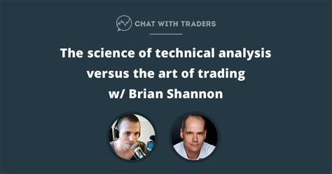 chat with traders ep 029 the science of technical