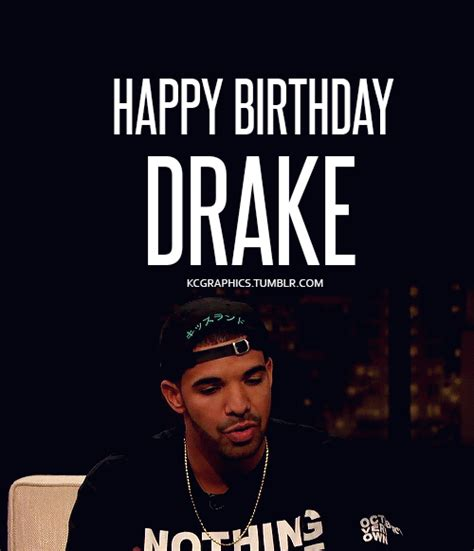 Drake Birthday Meme - gif drake gifs quotes happy birthday drizzy kcgraphics