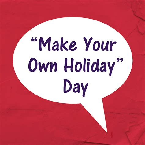 make up your own riffs make up your own holiday day march holidays