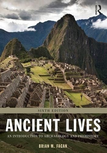 ancient lives an introduction to archaeology and prehistory books isbn 9781138188792 ancient lives an introduction to