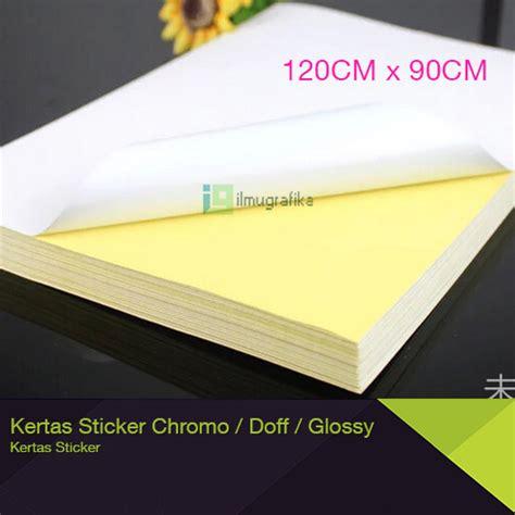 Kertas Stiker Kertas Sticker Glossy Dataprint High Quality New jual kertas sticker chromo besar 120cm x 90cm doff kromo semi glossy ilmu grafika