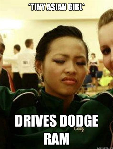 Chinese Woman Meme - tiny asian girl drives dodge ram scumbag sarah quickmeme