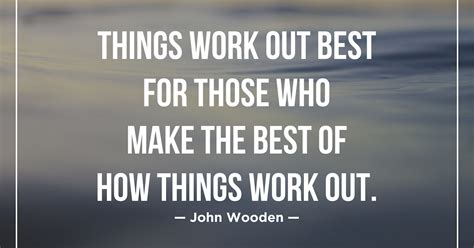 quot things work out best for those who make the best of how