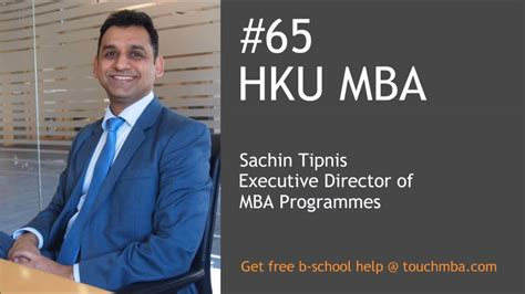 How To Stay At A Company Free Mba by Hku Mba Admissions With Sachin Tipnis Touch