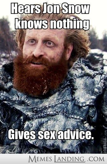 Got Meme - tormund memes best memes of tormund from game of thrones