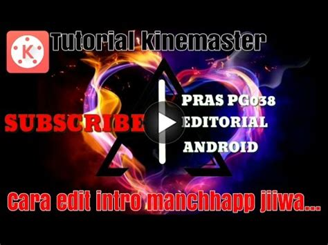 tutorial edit video kinemaster how to edit intro cool in kinemaster youtube