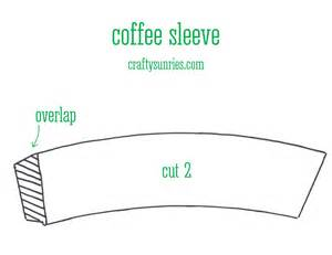 template for coffee cup sleeve a coffee sleeve crafty sundries
