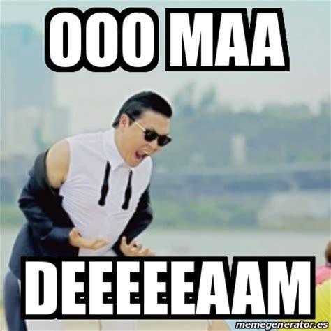 Ooo Meme - meme gangnam style ooo maa deeeeeaam 17115010