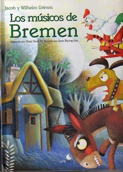 libro los musicos de bremen la biblioteca de babel los m 218 sicos de bremen