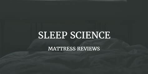 Sleep Science Mattress Reviews by Sleep Science Mattress Reviews And Ratings 2017 Top