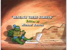 Beneath These Streets | TMNTPedia | Fandom powered by Wikia Green Cartoon Characters