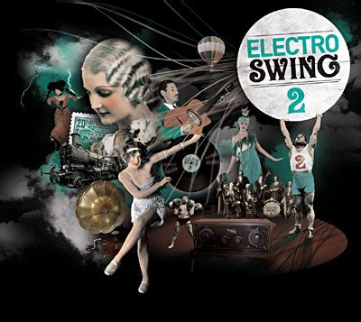 swing and electro swing album electro swing electroswingrecords