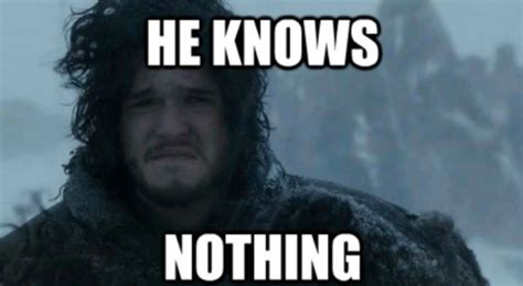 Jon Snow Meme - viral of the day jon snow knows nothing but he sure
